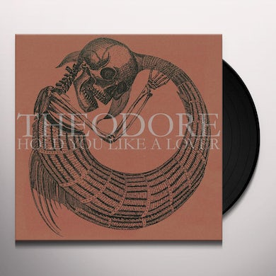 Theodore HOLD YOU LIKE A LOVER Vinyl Record