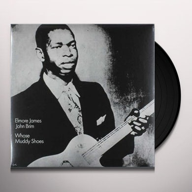 Elmore James WHOSE MUDDY SHOES Vinyl Record