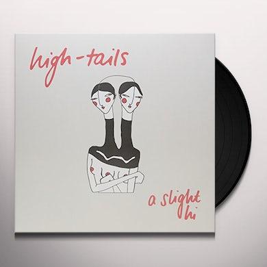 High-Tails SLIGHT HI Vinyl Record