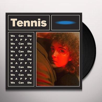 Tennis WE CAN DIE HAPPY Vinyl Record