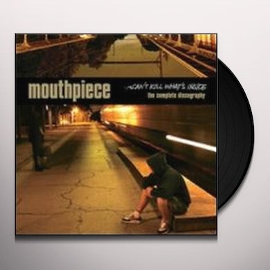 Mouthpiece CAN'T KILL WHAT'S INSIDE: COMPLETE DISCOGRAPHY Vinyl Record