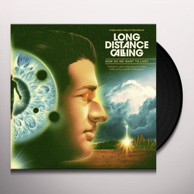 Long Distance Calling HOW DO WE WANT TO LIVE Vinyl Record