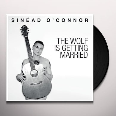 Sinead O'Connor WOLF IS GETTING MARRIED Vinyl Record