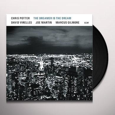 Chris Potter DREAMER IS THE DREAM Vinyl Record