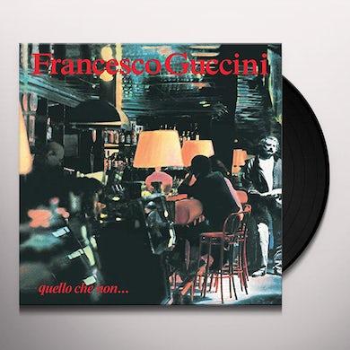 Francesco Guccini QUELLO CHE NON Vinyl Record