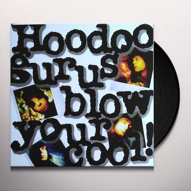 Hoodoo Gurus BLOW YOUR COOL Vinyl Record