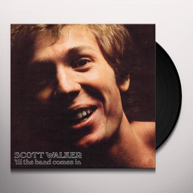 Scott Walker TIL THE BAND COMES IN Vinyl Record