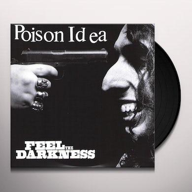 Poison Idea FEEL THE DARKNESS Vinyl Record