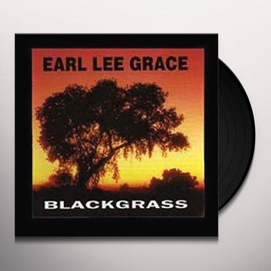 Earl Lee Grace BLACKGRASS Vinyl Record
