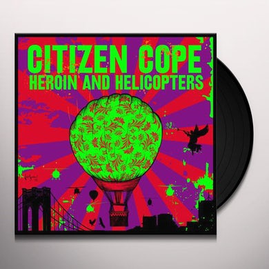 Citizen Cope HEROIN AND HELICOPTERS Vinyl Record