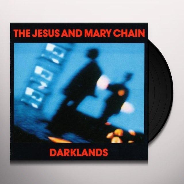 The Jesus and Mary Chain DARKLANDS Vinyl Record