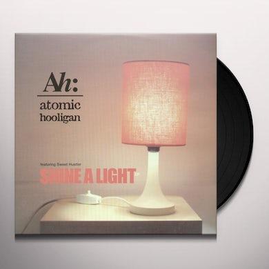Atomic Hooligan SHINE A LIGHT Vinyl Record