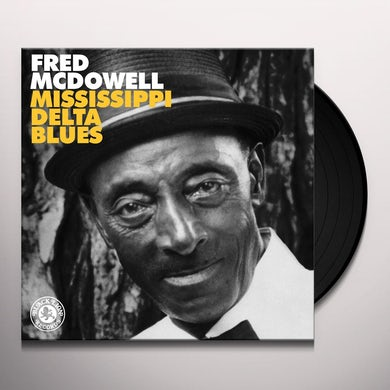 Fred Mcdowell MISSISSIPPI DELTA BLUES Vinyl Record