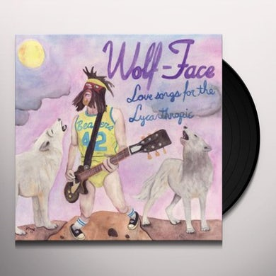Wolf-Face LOVE SONGS FOR THE LYCANTHROPIC Vinyl Record