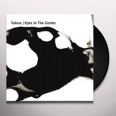 Tobias. EYES IN THE CENTER Vinyl Record