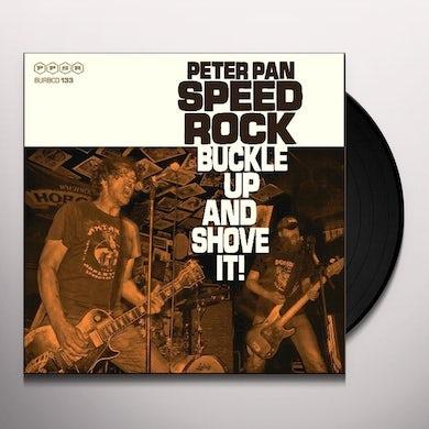 Peter Pan Speedrock BUCKLE UP & SHOVE IT Vinyl Record - UK Release