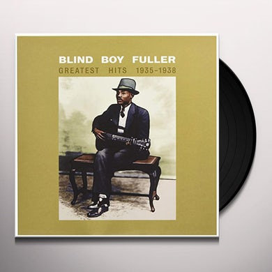 Blind Boy Fuller GREATEST HITS 1935-1938 Vinyl Record