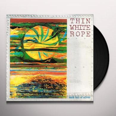 Thin White Rope SACK FULL OF SILVER Vinyl Record