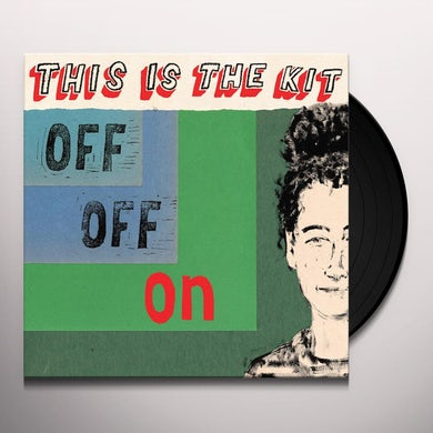 This Is The Kit Off Off On Vinyl Record