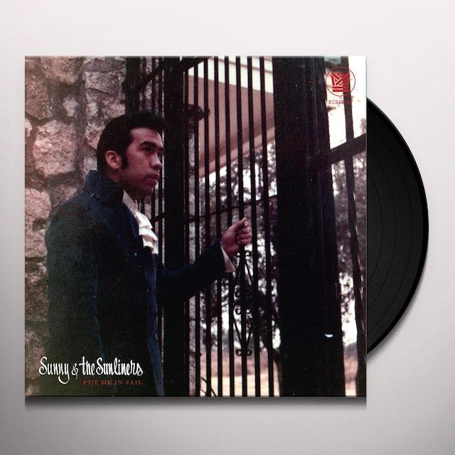 Sunny & The Sunliners PUT ME IN JAIL / OPEN UP YOUR LOVE DOOR Vinyl Record