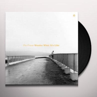 Pia Fraus WONDER WHAT IT'S LIKE Vinyl Record