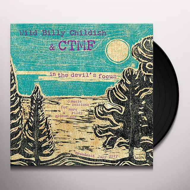 Billy Childish & Ctmf IN THE DEVIL'S FOCUS: 6MUSIC SESSIONS FOR MARC Vinyl Record