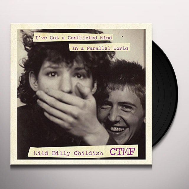 Billy Childish & Ctmf I'VE GOT A CONFLICTED MIND IN A PARALLEL WORLD Vinyl Record
