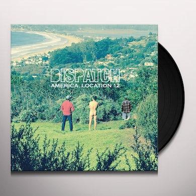 Dispatch AMERICA LOCATION 12 Vinyl Record