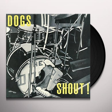 Dogs SHOUT Vinyl Record