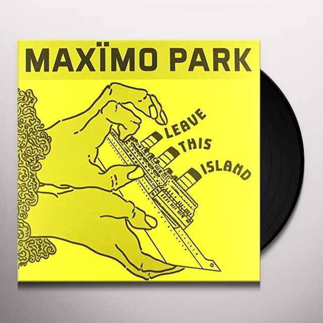 Maximo Park LEAVE THIS ISLAND Vinyl Record - UK Release