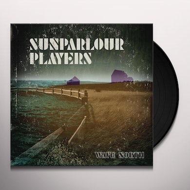Sunparlour Players WAVE NORTH (LP) Vinyl Record