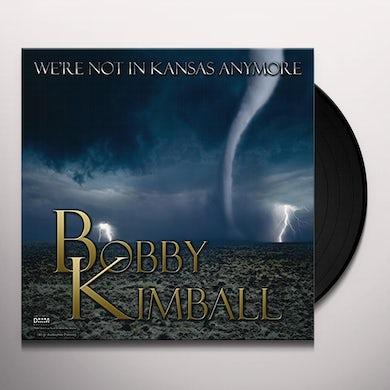 Bobby Kimball WE'RE NOT IN KANSAS ANYMORE Vinyl Record