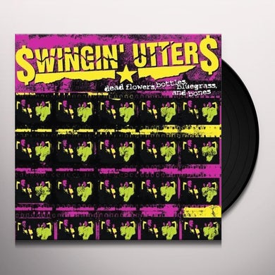 Swingin' Utters DEAD FLOWERS BOTTLES BLUEGRASS & BONES Vinyl Record
