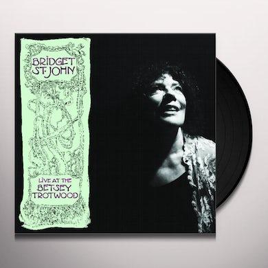 Bridget St John LIVE AT THE BETSEY TROTWOOD Vinyl Record