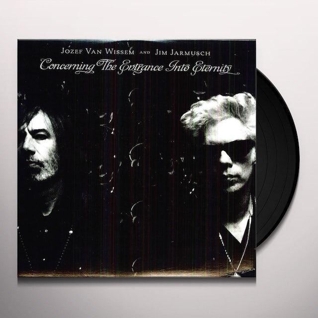 Jozef Van Wissem / Jim Jarmusch CONCERNING THE ENTRANCE INTO ETERNITY Vinyl Record