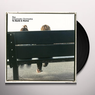 The Cinematic Orchestra TO BUILD A HOME Vinyl Record