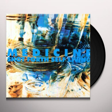 Medicine SHOT FORTH SELF LIVING Vinyl Record