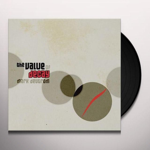 Mark Deutrom VALUE OF DECAY Vinyl Record