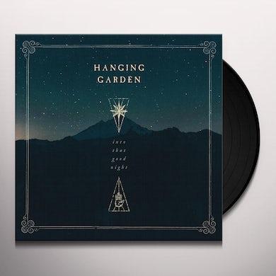 Hanging Garden INTO THAT GOOD NIGHT Vinyl Record