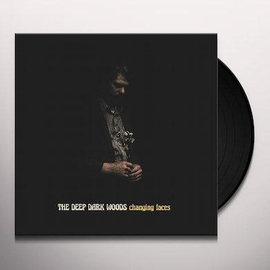 Deep Dark Woods CHANGING FACES Vinyl Record