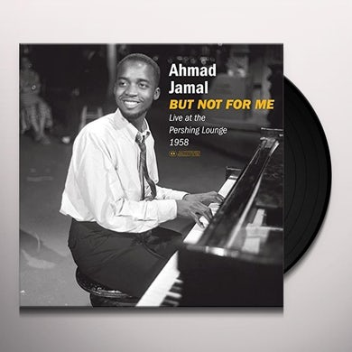 Ahmad Jamal BUT NOT FOR ME. LIVE AT THE PERSHING LOUNGE 1958 Vinyl Record