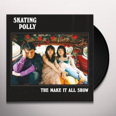 SKATING POLLY MAKE IT ALL SHOW Vinyl Record