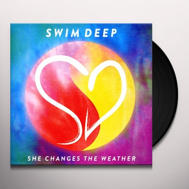 Swim Deep SHE CHANGES THE WEATHER Vinyl Record