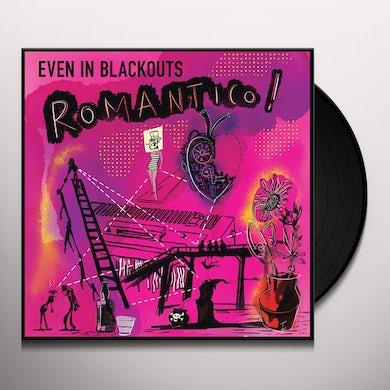 Even In Blackouts ROMANTICO! Vinyl Record