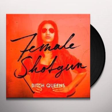 Bitch Queens FEMALE SHOTGUN Vinyl Record
