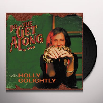 Holly Golightly DO THE GET ALONG Vinyl Record