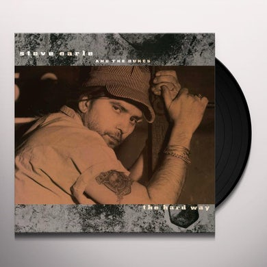 Steve Earle & The Dukes HARD WAY Vinyl Record