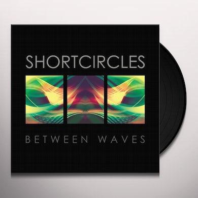 Shortcircles BETWEEN WAVES Vinyl Record