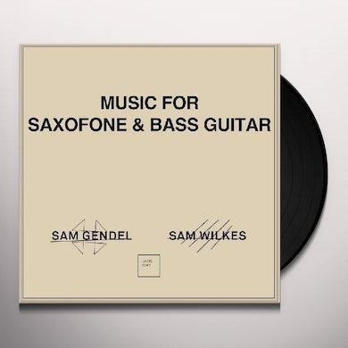 Sam Gendel / Sam Wilkes MUSIC FOR SAXOFONE & BASS GUITAR Vinyl Record