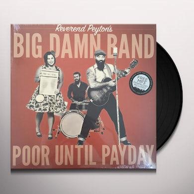 Reverend Peyton'S Big Damn Band POOR UNTIL PAYDAY Vinyl Record
